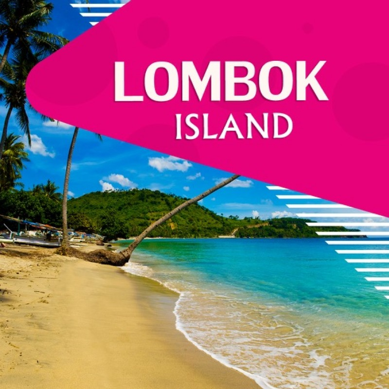 4 DAYS 3 NIGHTS LOMBOK ISLAND